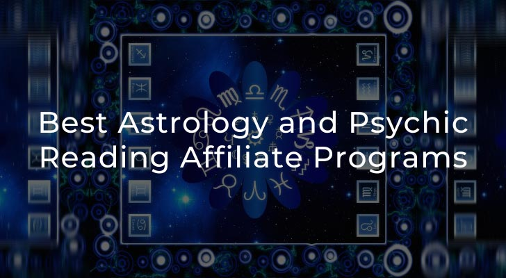 Best Astrology and Psychic Reading Affiliate Programs