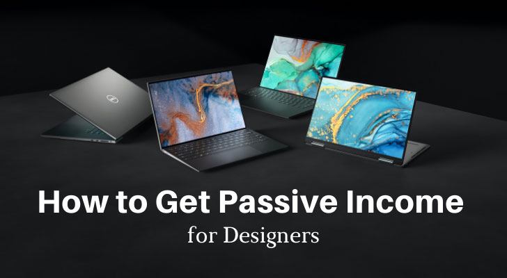 How to Get Passive Income for Designers
