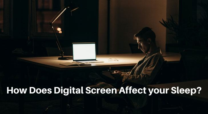 How Does Digital Screen Affect your Sleep