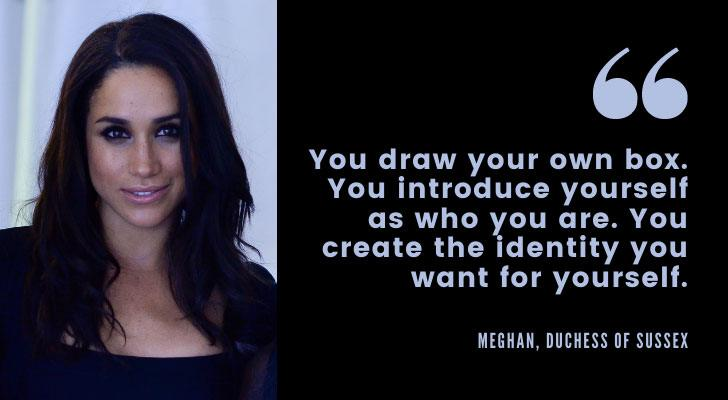 Meghan Markle Quote You create the identity you want for yourself