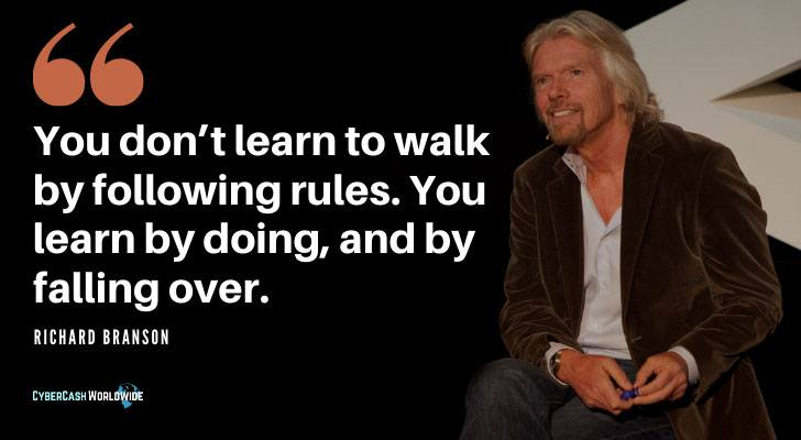 You don't learn to walk by following rules Richard Branson quote