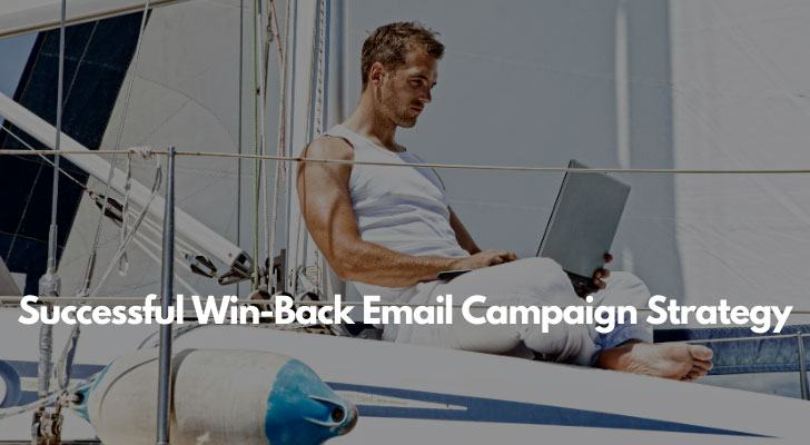 Successful Win-Back Email Campaign Strategy