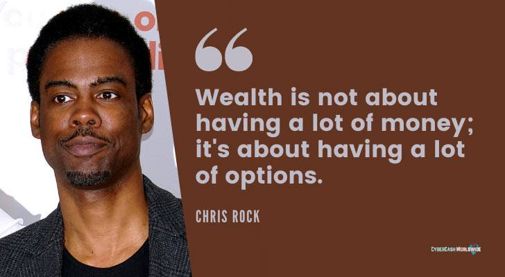 Wealth is about having a lot of options Chris Rock