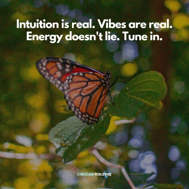 Intuition is real. Vibes are real. Energy doesn't lie. Tune in.