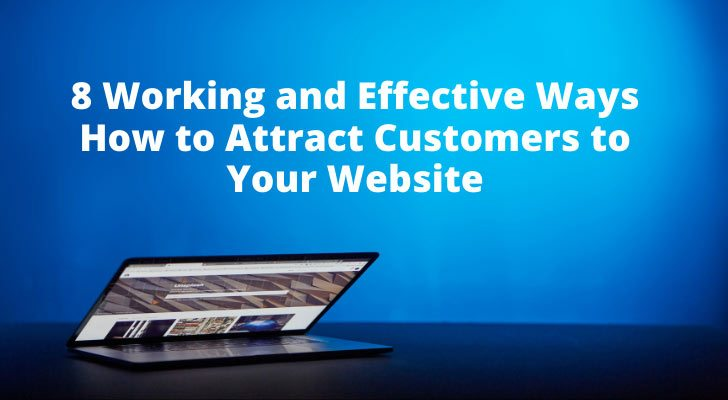 8 Working and Effective Ways How to Attract Customers to Your Website