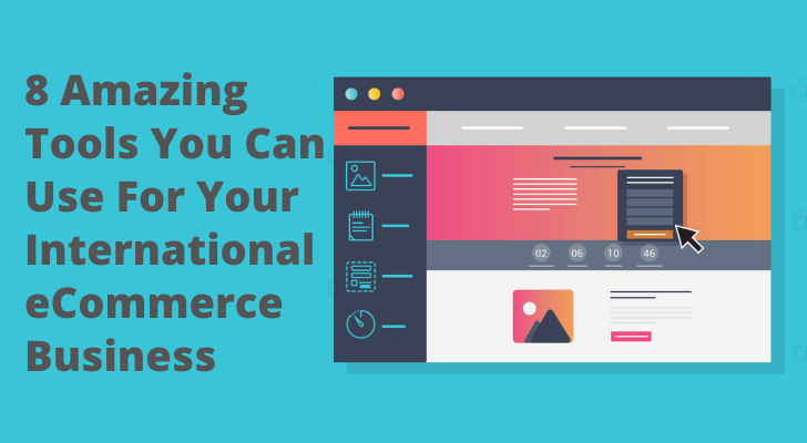 8 Amazing Tools You Can Use For Your International eCommerce Business