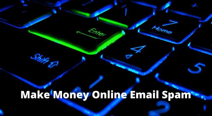 Make Money Online Email Spam